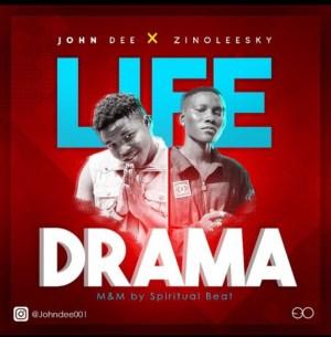 JohnDee - Life Drama ft. Zinoleesky